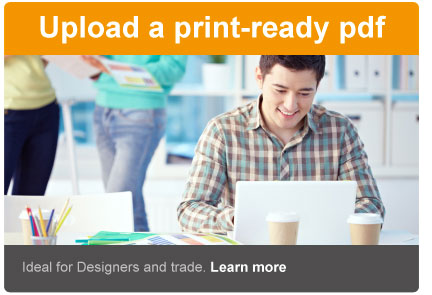 Upload a print ready PDF. Ideal for designers and trade. Learn more